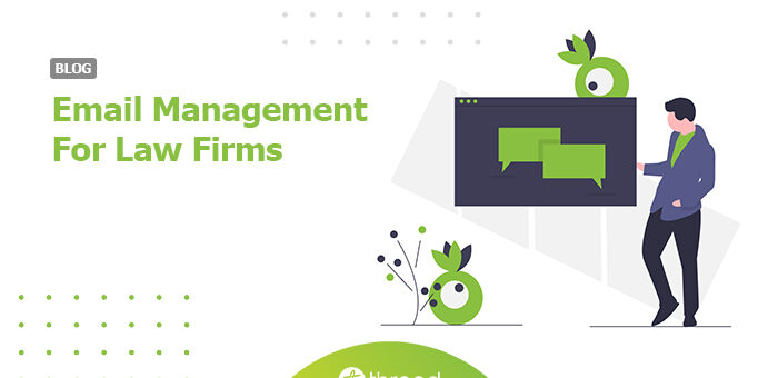 How Law Firms Can Save Time and Reduce Business Risk With Email Management